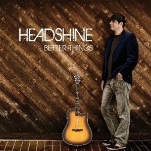 Click to listen / buy the new CD BETTER THINGS by HEADSHINE!