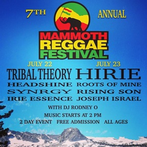 July 22 - Mammoth Reggae Festival presents Tribal Theory, Headshine, Hirie & more