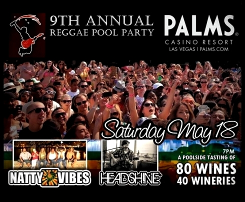 9th Annual Reggae Pool Party features Headshine and Natty Vibes live @ Palms Casino Resort in Las Vegas on May 18th!